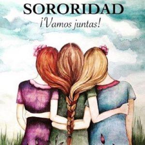 mujeres en lucha, feminismo, amistad, amiga, sororidad, compañera